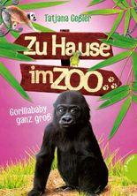 Zu Hause im Zoo, Band 1: Gorillababy ganz groß