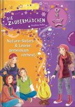Die Zaubermädchen - Nature-Sisters & Leonie – gemeinsam verhext