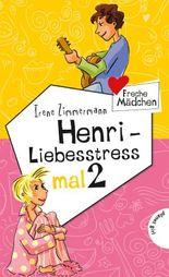 Freche Mädchen - freche Bücher!: Henri - Liebesstress mal 2
