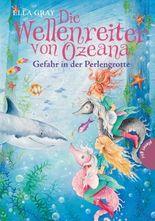 Die Wellenreiter von Ozeana 2: Gefahr in der Perlengrotte