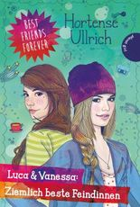 Best Friends Forever - Luca & Vanessa: Ziemlich beste Feindinnen