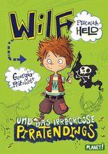 Wilf – plötzlich Held: und das irregroße Piratendings