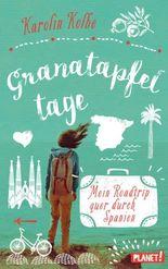 Granatapfeltage – Mein Roadtrip quer durch Spanien
