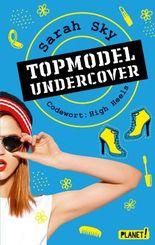 Topmodel undercover - Codewort: High Heels