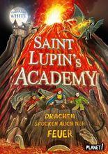 Saint Lupin´s Academy 2: Drachen spucken auch nur Feuer