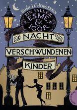 Ein Fall für Esme & Igor, Band 2: Die Nacht der verschwundenen Kinder, Ein Fall für Esme & Igor