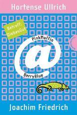PinkMuffin@BerryBlue, Band 4: PinkMuffin@BerryBlue. Betreff: DiebesGut