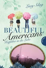 Beautiful Americans , Band 2: Beautiful Americans, Kopfüber in die Liebe