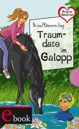 Freche Mädchen - freche Bücher!: Traumdate im Galopp (Freche Mädchen - freche Bücher!)