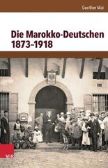 Die Marokko-Deutschen 1873-1918