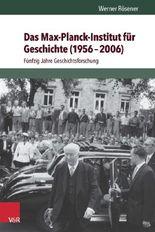 Das Max-Planck-Institut für Geschichte (1956 2006)
