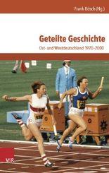 Geteilte Geschichte: Ost- und Westdeutschland 1970-2000