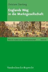 Englands Weg in die Marktgesellschaft / England's Way into the Market Company