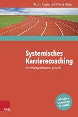 Systemisches Karrierecoaching: Berufsbiografien neu gedacht