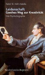 Leidenschaft: Goethes Weg Zur Kreativitat