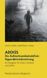 Ad(h)s - Die Aufmerksamkeitsdefizit-hyperaktivitatsstorung