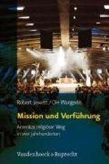 Mission und Verführung: Amerikas religiöser Weg in vier Jahrhunderten