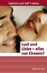 Lust und Liebe - alles nur Chemie?