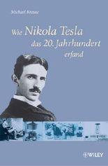 Wie Nikola Tesla das 20. Jahrhundert erfand
