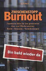 Zwischenstopp Burnout: Praktische Hilfe für den geordneten Aus- und Wiedereinstieg - Recht, Finanzen, Versicherungen