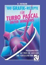 Hundert Grafik-Rezepte für Turbo Pascal unter Windows