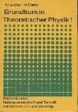 Grundkurs in Theoretischer Physik I
