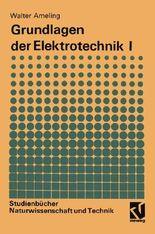 Grundlagen der Elektrotechnik. Tl.1