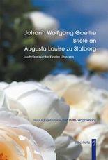 Johann Wolfgang Goethe. Briefe an Augusta Louise zu Stolberg