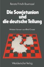 Die Sowjetunion und die deutsche Teilung