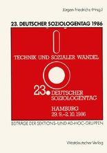 Deutscher Soziologentag (23.) 1986. Technik und Sozialer Wandel
