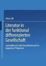 Literatur in der funktional differenzierten Gesellschaft