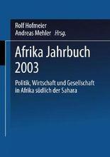 Afrika Jahrbuch. Politik, Wirtschaft und Gesellschaft in Afrika südlich der Sahara / Afrika Jahrbuch 2003