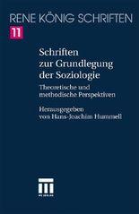 René König - Schriften. Ausgabe letzter Hand in 20 Bänden / Schriften zur Grundlegung der Soziologie