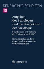 Aufgaben des Soziologen und die Perspektiven der Soziologie