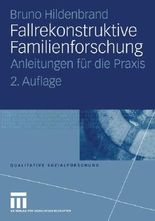 Fallrekonstruktive Familienforschung