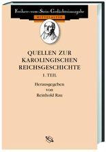 Quellen zur karolingischen Reichsgeschichte I.