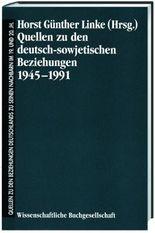 Quellen zu den deutsch-sowjetischen Beziehungen 1945-1991