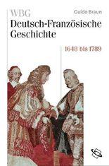 WBG Deutsch-Französische Geschichte / Von der politischen zur kulturellen Hegemonie Frankreichs 1648-1789