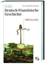 WBG Deutsch-Französische Geschichte / Revolution, Krieg und Verflechtung 1789 bis 1815
