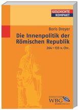 Die Innenpolitik der Römischen Republik 264-133 v.Chr.