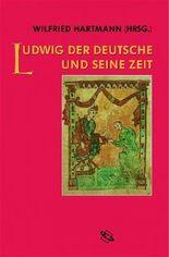 Ludwig der Deutsche und seine Zeit