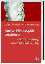 Antike Philosophie verstehen /Understanding Ancient Philosophy