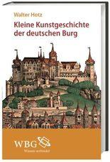 Kleine Kunstgeschichte der deutschen Burg