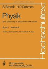 Physik. Eine Einführung in Experiment und Theorie: Band 1: Mechanik (Hochschultext)