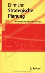 Strategische Planung: Methoden und Praxisanwendungen (Springer-Lehrbuch)