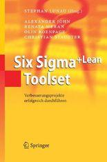 Six Sigma+Lean Toolset. Verbesserungsprojekte erfolgreich durchführen