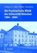 Die Psychiatrische Klinik Der Universitat Munchen 1904 - 2004