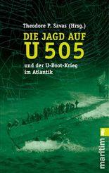 Die Jagd auf U-505 und der U-Boot-Krieg im Atlantik