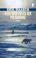 U 115: Jagd unter der Polarsonne