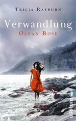 Ocean Rose. Verwandlung